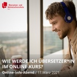 In einem Jahr zum staatlich geprüfter Übersetzer im Online-Kurs werden. Infoabend ab 16. März 21